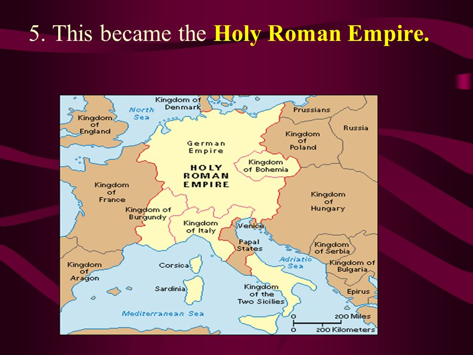 5. This became the Holy Roman Empire.