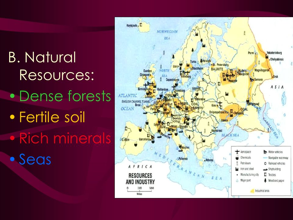 B. Natural Resources: Dense forests Fertile soil Rich minerals Seas