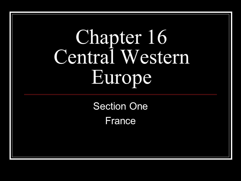 Chapter 16 Central Western Europe