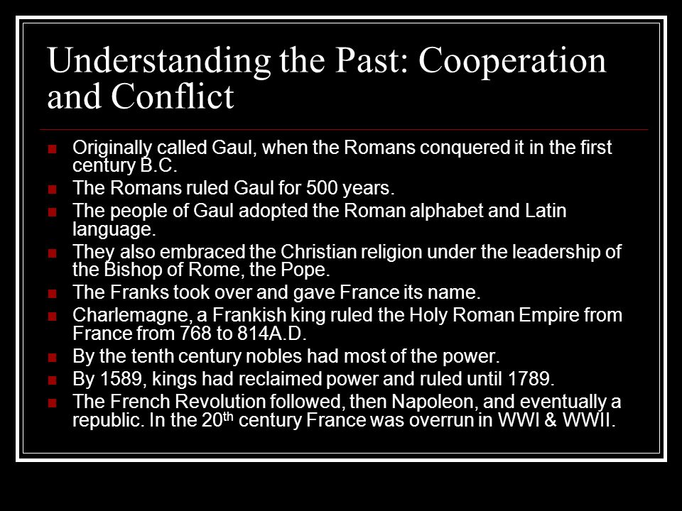 Understanding the Past: Cooperation and Conflict