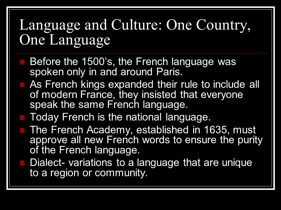 Language and Culture: One Country, One Language