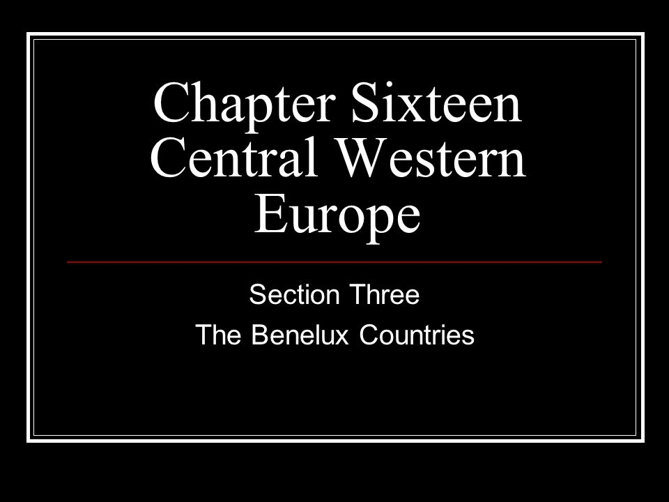 Chapter Sixteen Central Western Europe