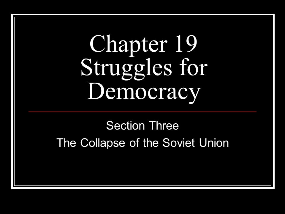 Chapter 19 Struggles for Democracy