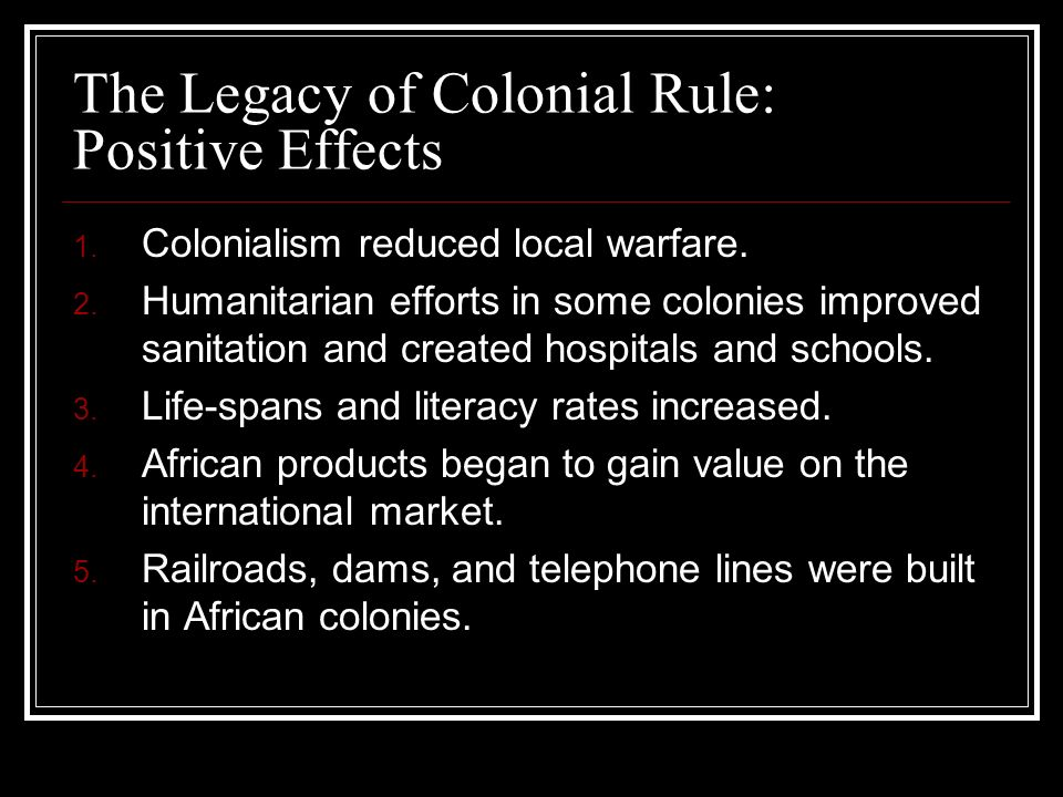 The Legacy of Colonial Rule: Positive Effects