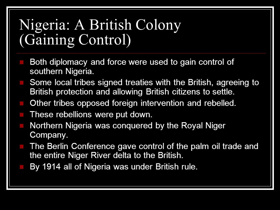 Nigeria: A British Colony (Gaining Control)