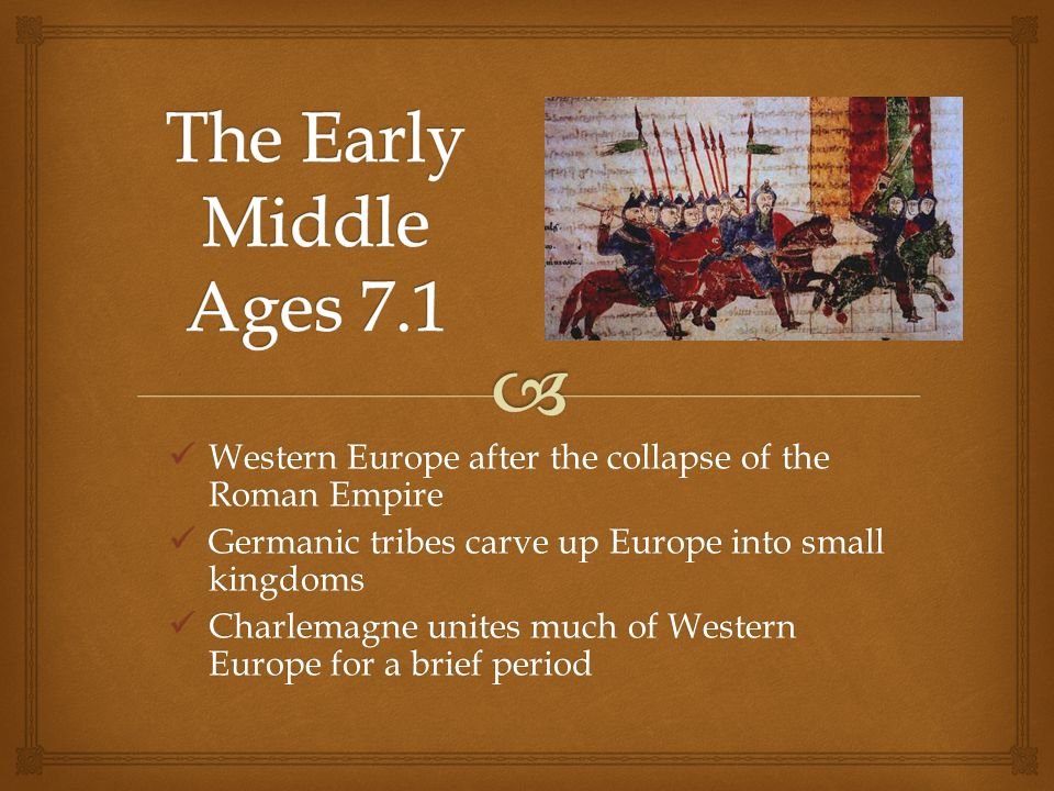 a look at the european civilizations in the early middle ages
