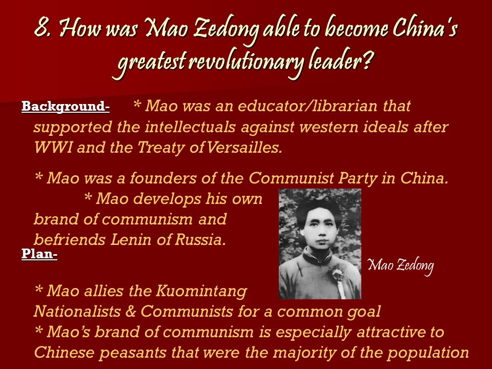 8. How was Mao Zedong able to become China's greatest revolutionary leader
