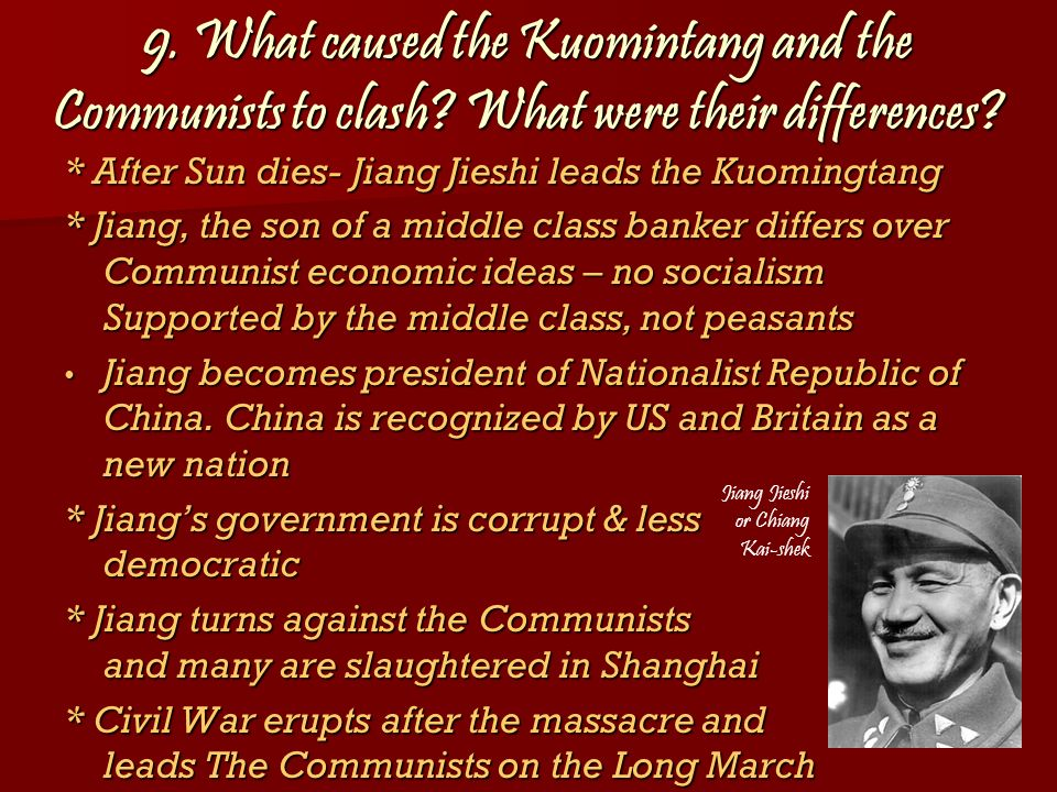 9. What caused the Kuomintang and the Communists to clash