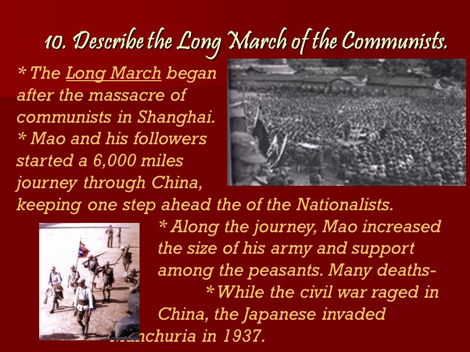 10. Describe the Long March of the Communists.