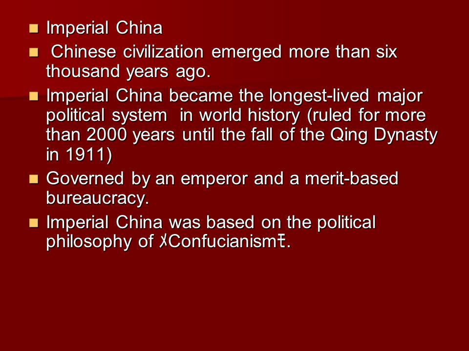 Imperial China Chinese civilization emerged more than six thousand years ago.