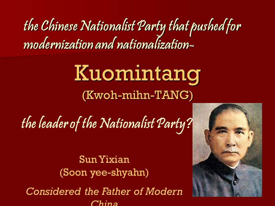 the Chinese Nationalist Party that pushed for modernization and nationalization-