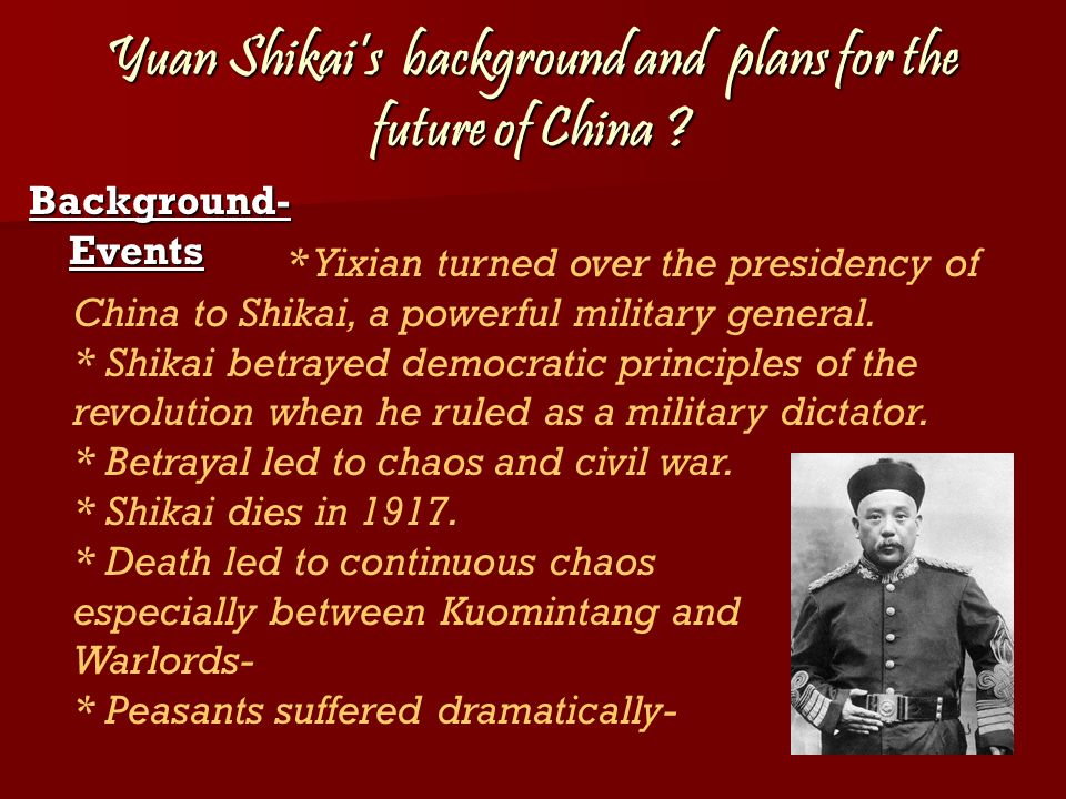 Yuan Shikai's background and plans for the future of China