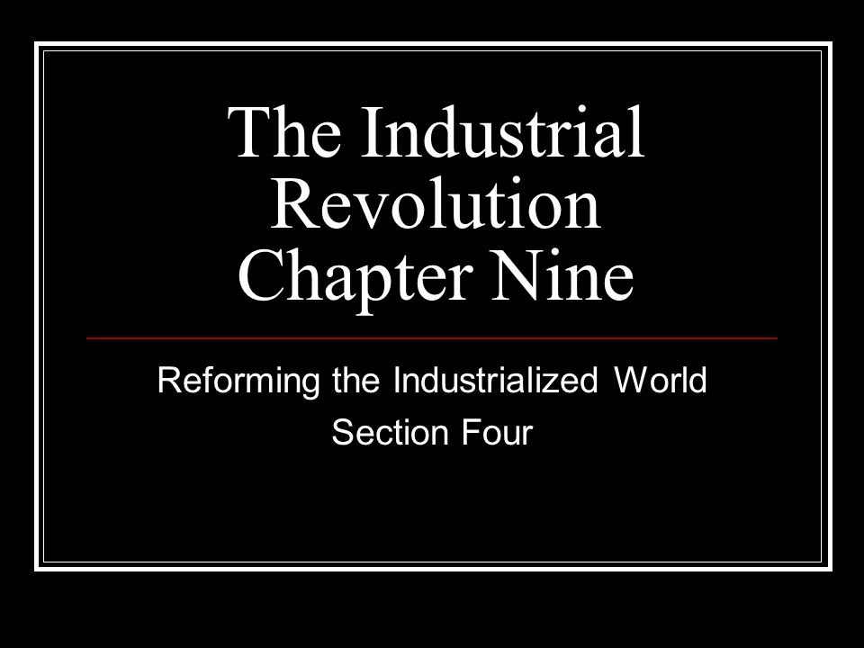 The Industrial Revolution Chapter Nine