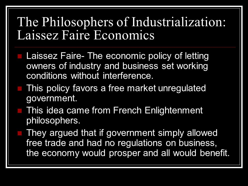 The Philosophers of Industrialization: Laissez Faire Economics