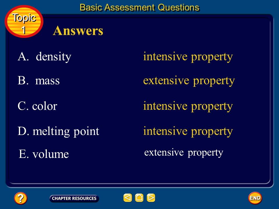 Answers A. density intensive property B. mass extensive property