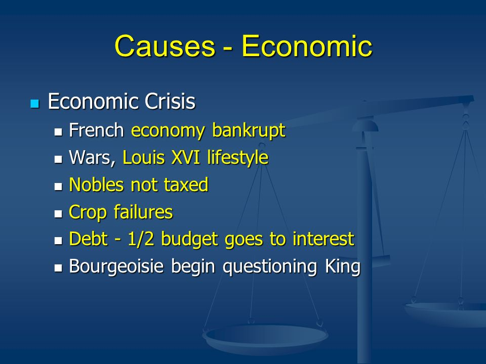 Causes - Economic Economic Crisis French economy bankrupt