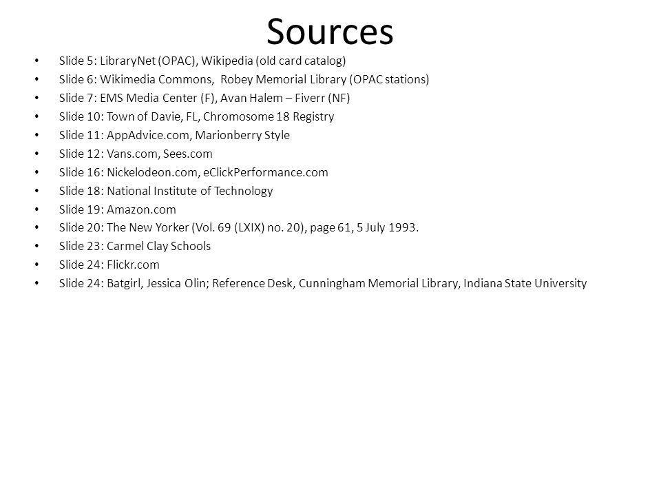 Sources Slide 5: LibraryNet (OPAC), Wikipedia (old card catalog)