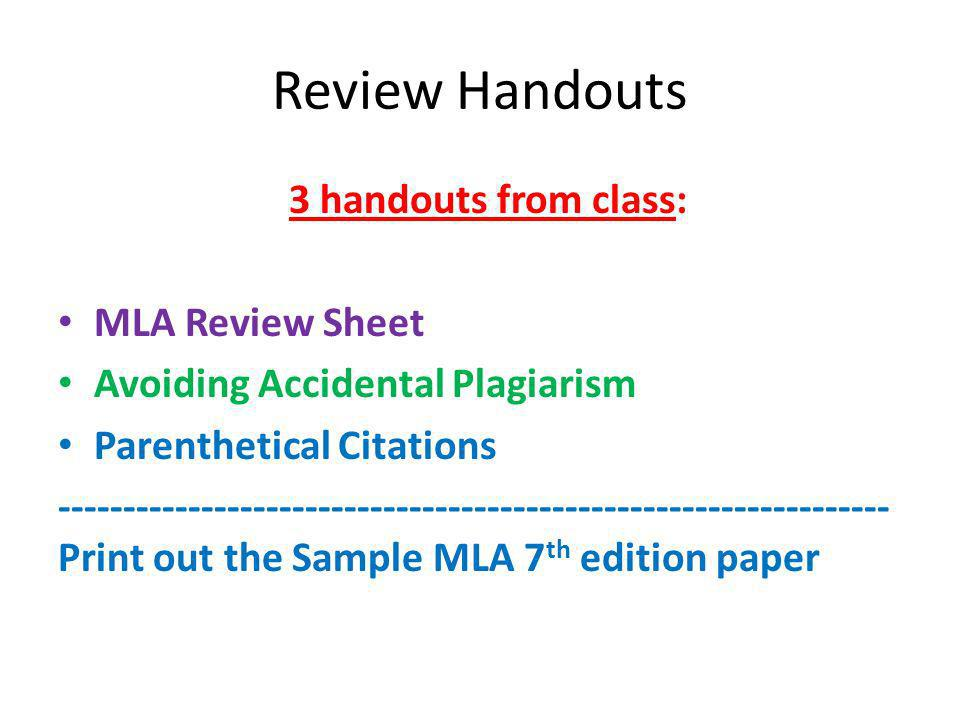 Review Handouts 3 handouts from class: MLA Review Sheet