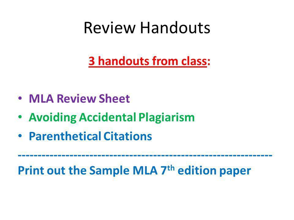 Review Handouts 3 handouts from class: MLA Review Sheet