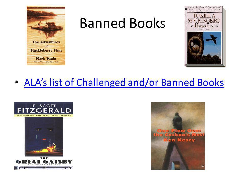Banned Books ALA's list of Challenged and/or Banned Books