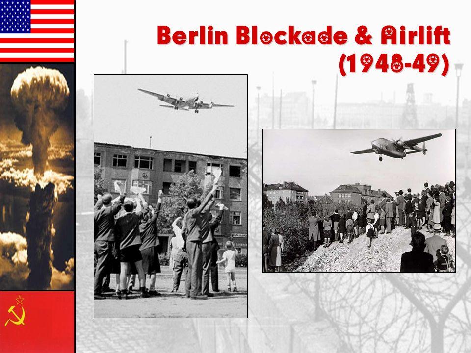 Berlin Blockade & Airlift (1948-49)
