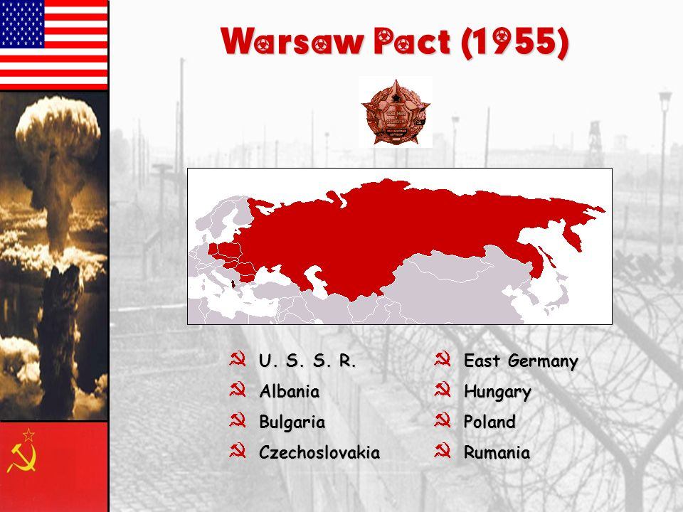 Warsaw Pact (1955) U. S. S. R. Albania Bulgaria Czechoslovakia