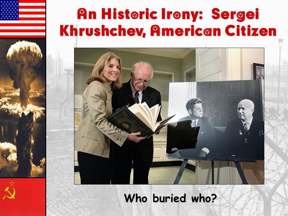 An Historic Irony: Sergei Khrushchev, American Citizen