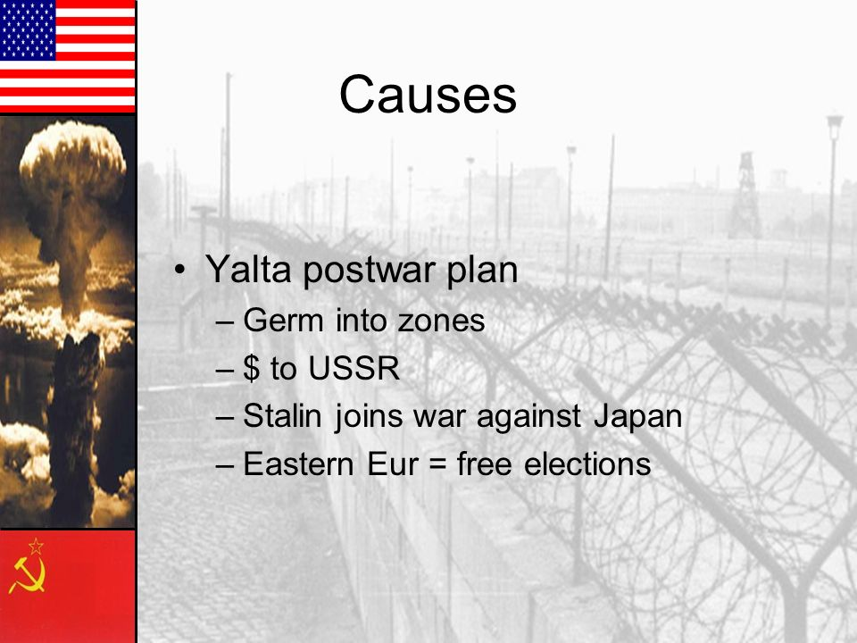 Causes Yalta postwar plan Germ into zones $ to USSR