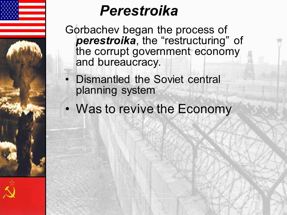 Perestroika Was to revive the Economy