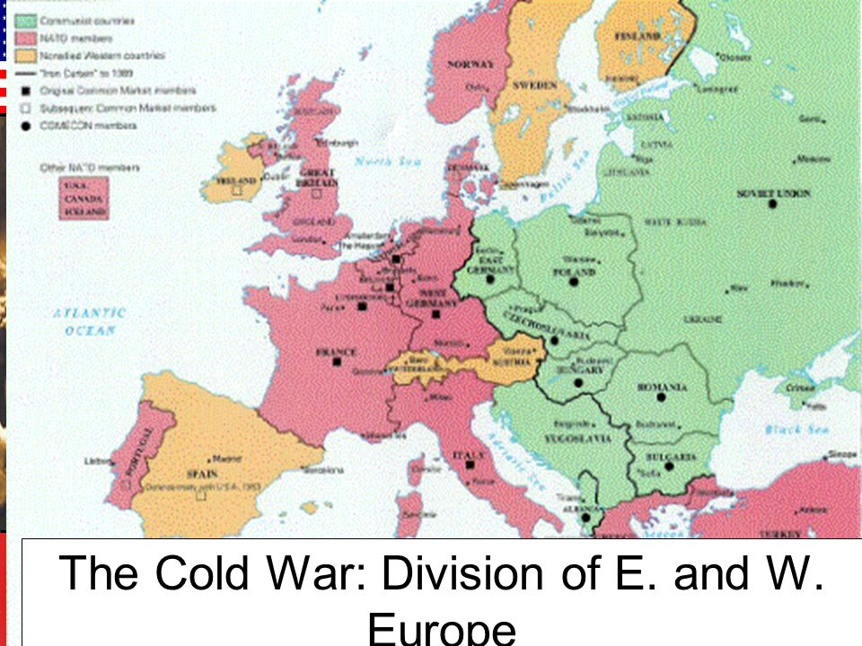 The Cold War: Division of E. and W. Europe