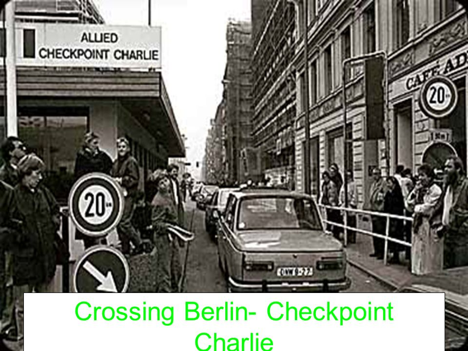 Crossing Berlin- Checkpoint Charlie