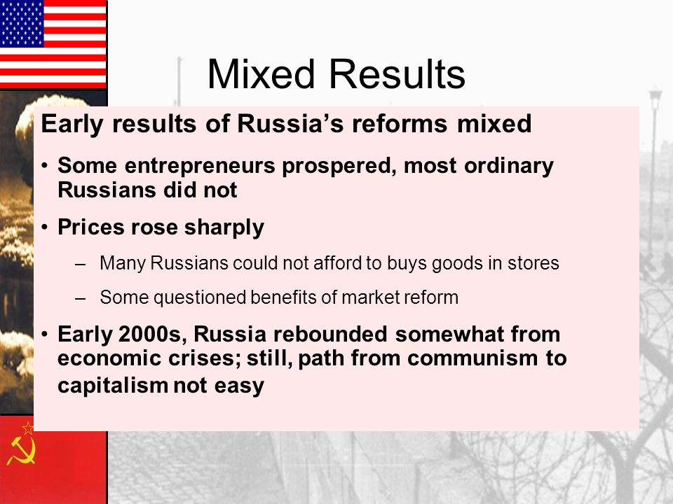 Mixed Results Early results of Russia's reforms mixed