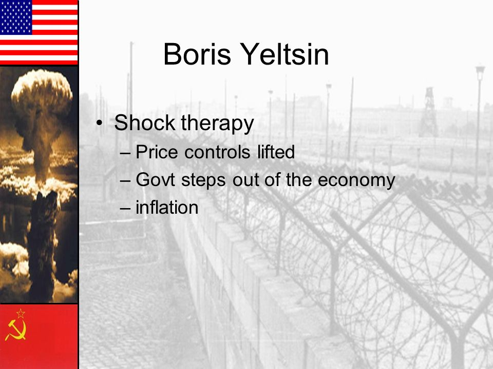 Boris Yeltsin Shock therapy Price controls lifted