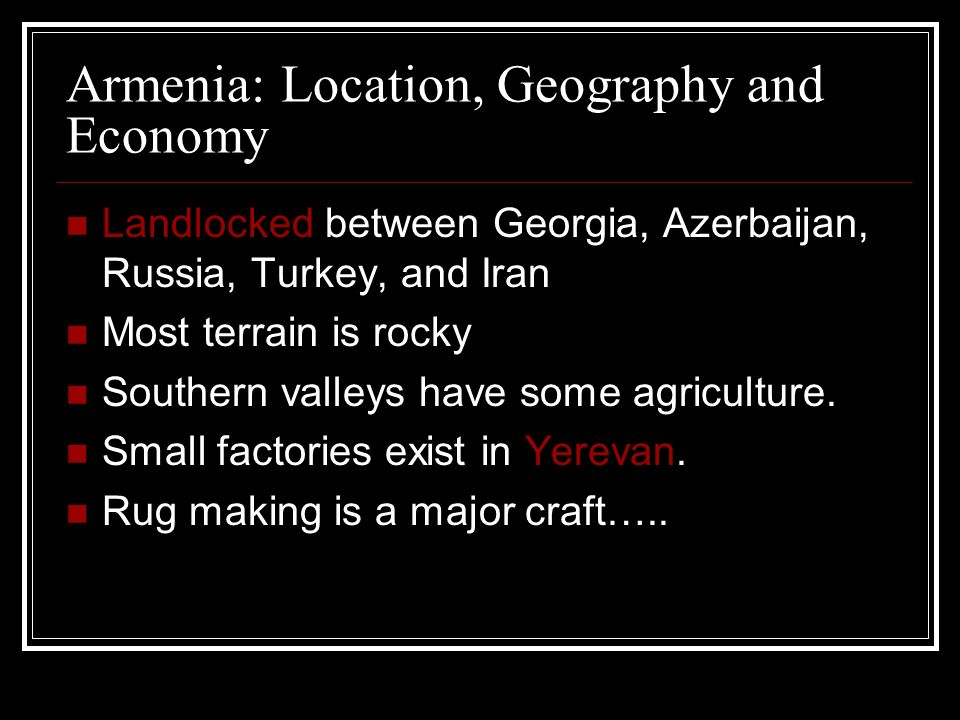 Armenia: Location, Geography and Economy
