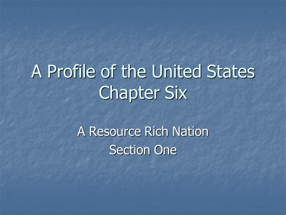 A Profile of the United States Chapter Six