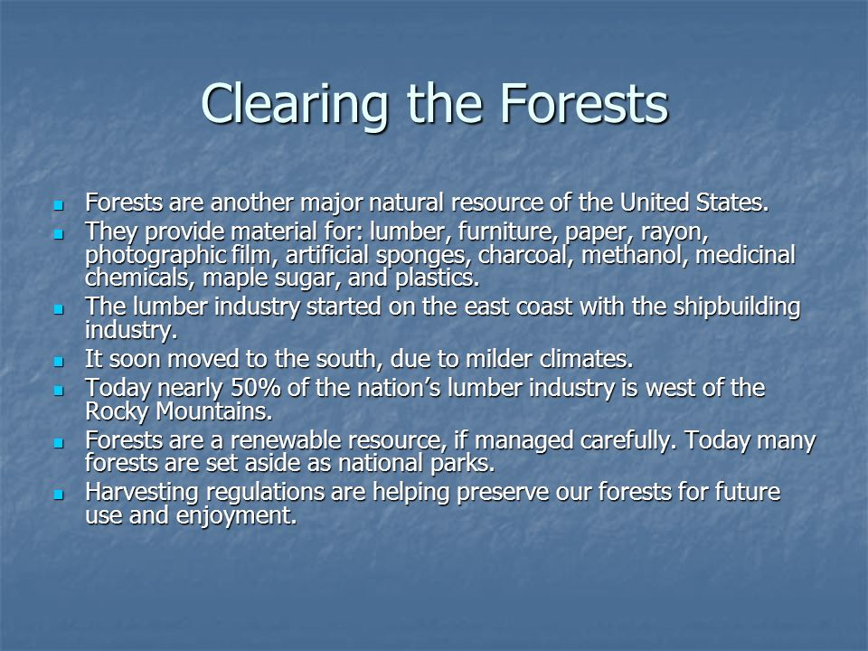 Clearing the Forests Forests are another major natural resource of the United States.