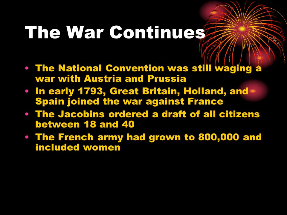 The War Continues The National Convention was still waging a war with Austria and Prussia.