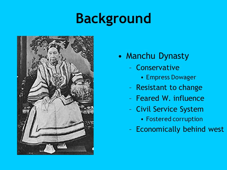 Background Manchu Dynasty Conservative Resistant to change