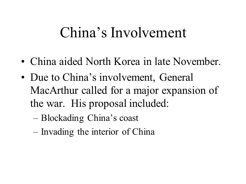 China's Involvement China aided North Korea in late November.