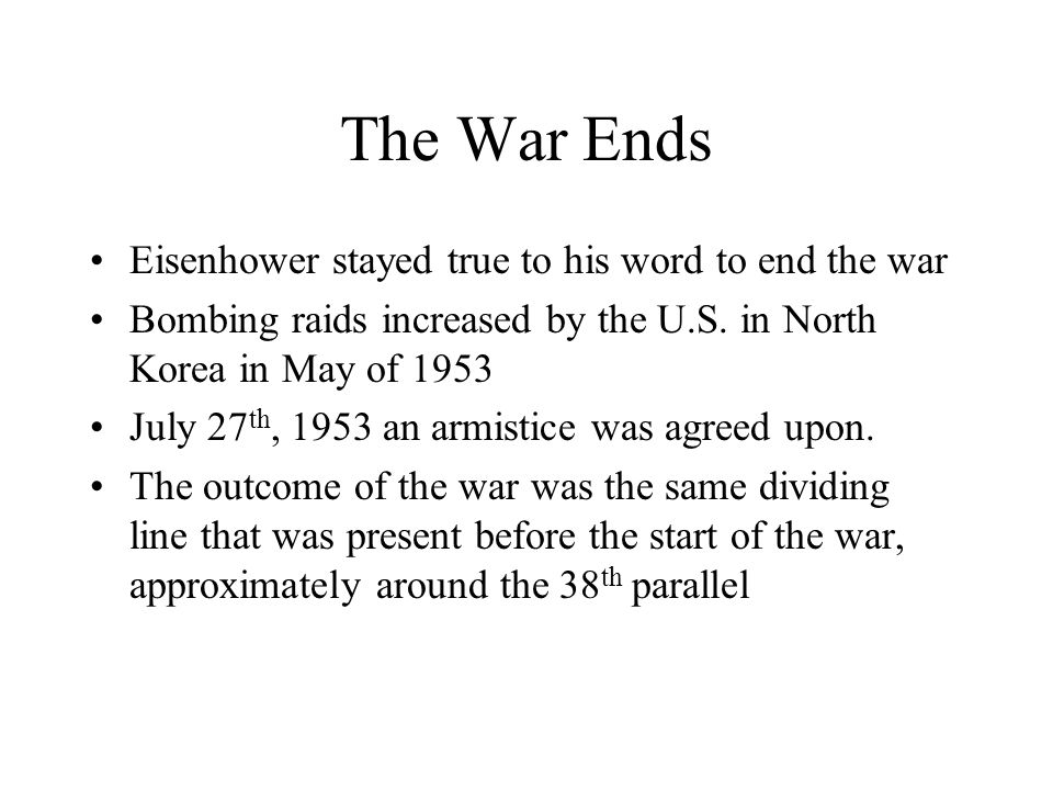 The War Ends Eisenhower stayed true to his word to end the war