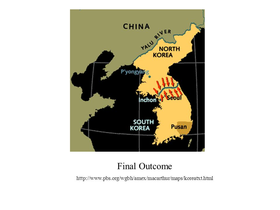 Final Outcome http://www.pbs.org/wgbh/amex/macarthur/maps/koreatxt.html