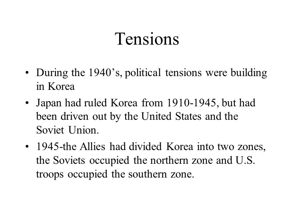 Tensions During the 1940's, political tensions were building in Korea