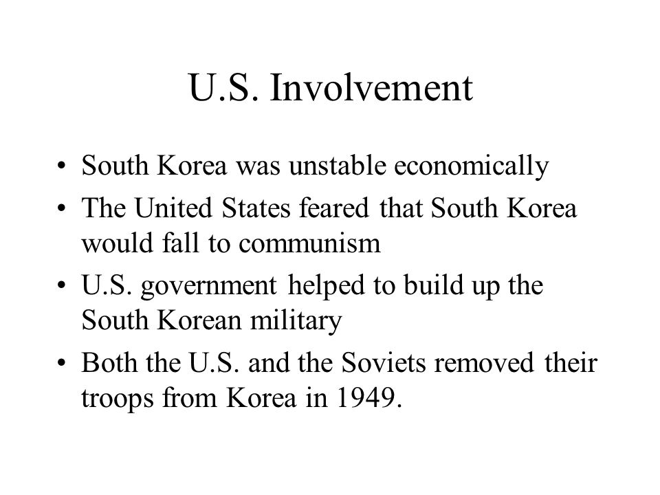 U.S. Involvement South Korea was unstable economically