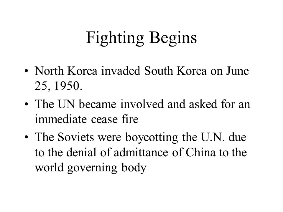 Fighting Begins North Korea invaded South Korea on June 25, 1950.
