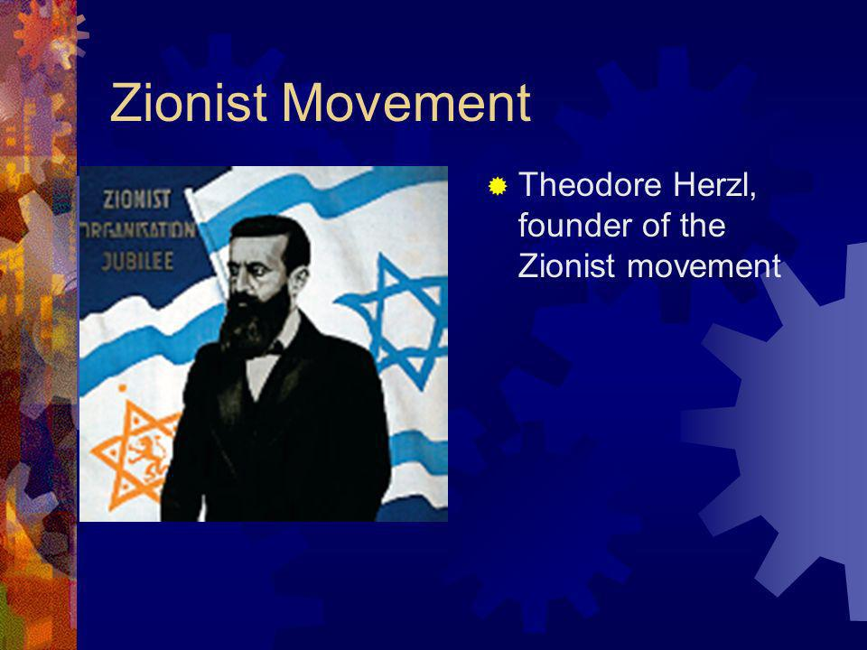 Zionist Movement Theodore Herzl, founder of the Zionist movement