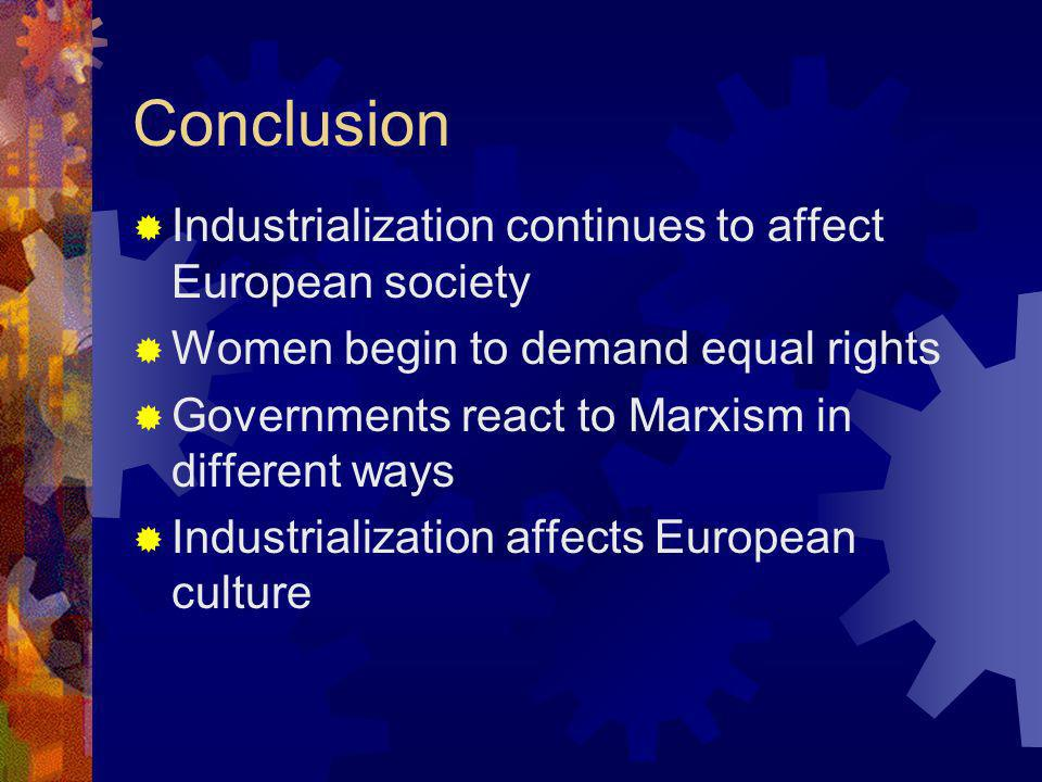 Conclusion Industrialization continues to affect European society