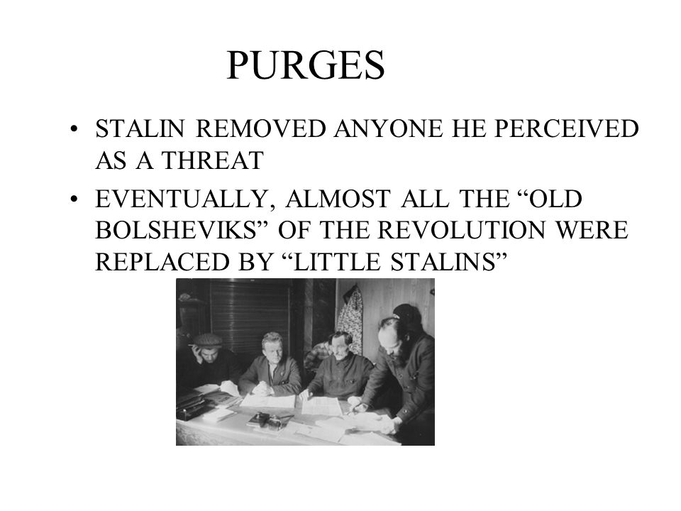 PURGES STALIN REMOVED ANYONE HE PERCEIVED AS A THREAT