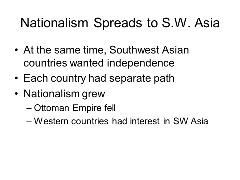 Nationalism Spreads to S.W. Asia