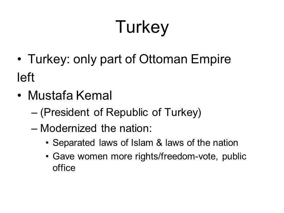 Turkey Turkey: only part of Ottoman Empire left Mustafa Kemal
