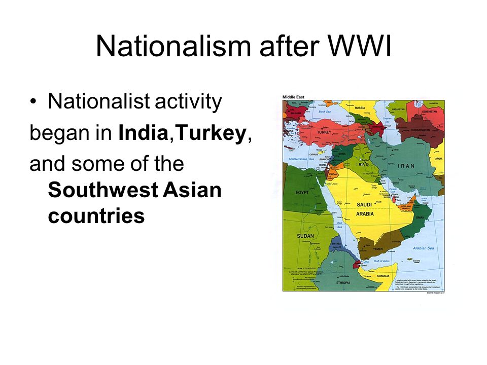 Nationalism after WWI Nationalist activity began in India,Turkey,
